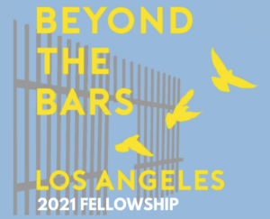 """Sky blue background with birds flying as they break free through some bars with the overlapping tittle, """"Beyond the Bars Los Angeles 2021 Fellowship."""""""